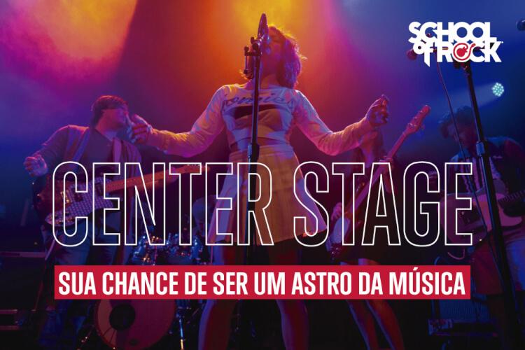 Center Stage, sua chance de ser um astro da música
